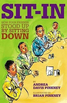 Sit-In : How Four Friends Stood up by Sitting Down How Four Friends Stood up by Sitting Down, Andrea Davis Pinkney