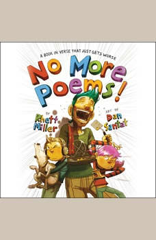 No More Poems!: A Book in Verse That Just Gets Worse A Book in Verse That Just Gets Worse, Rhett Miller