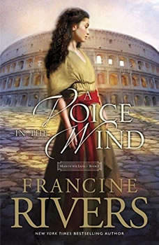 A Voice in the Wind, Francine Rivers