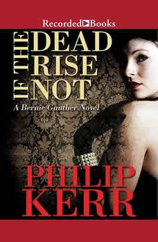 If the Dead Rise Not, Philip Kerr