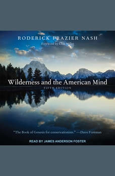 Wilderness and the American Mind: Fifth Edition, Roderick Frazier Nash