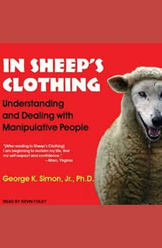 In Sheep's Clothing: Understanding and Dealing with Manipulative People Understanding and Dealing with Manipulative People, Jr. Simon