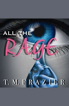 All the Rage, T. M. Frazier