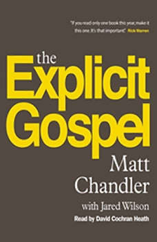 The Explicit Gospel, Matt Chandler
