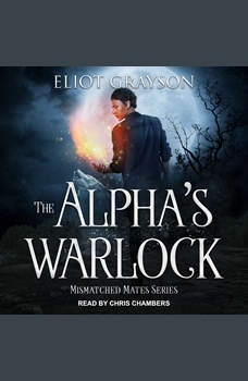The Alpha's Warlock, Eliot Grayson