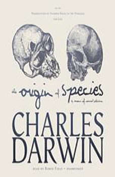 The Origin of Species by Means of Natural Selection: or, The Preservation of Favored Races in the Struggle for Life, Charles Darwin