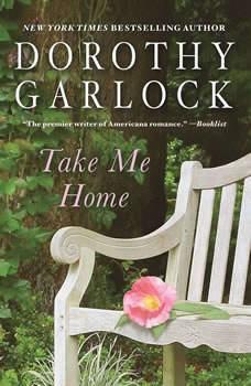 Take Me Home, Dorothy Garlock