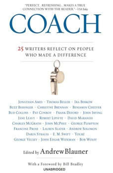 Coach: 25 Writers Reflect on People Who Made a Difference 25 Writers Reflect on People Who Made a Difference, Andrew Blauner