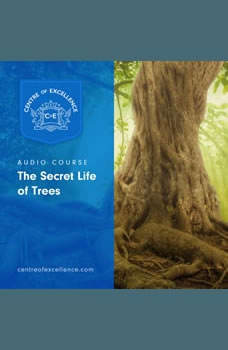 The Secret Life of Trees, Centre of Excellence