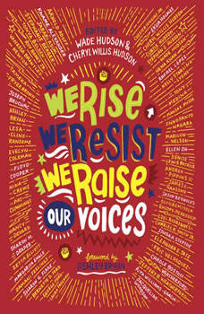 We Rise, We Resist, We Raise Our Voices, Wade Hudson