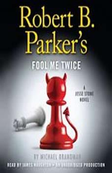 Robert B. Parker's Fool Me Twice: A Jesse Stone Novel, Michael Brandman