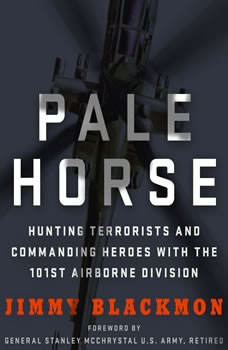 Pale Horse: Hunting Terrorists and Commanding Heroes with the 101st Airborne Division, Jimmy Blackmon
