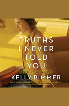 Truths I Never Told You: A Novel, Kelly Rimmer