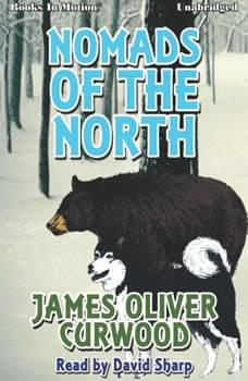 Nomads Of The North, James Oliver Curwood
