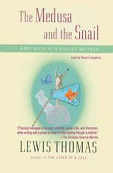 The Medusa and the Snail: More Notes of a Biology Watcher, Lewis Thomas