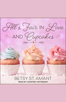 All's Fair in Love and Cupcakes, Betsy St. Amant