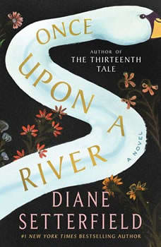 Once Upon a River: A Novel, Diane Setterfield