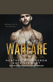 Heartbreak Warfare, Heather M. Orgeron