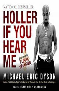 Holler If You Hear Me: Searching for Tupac Shakur, Michael Eric Dyson