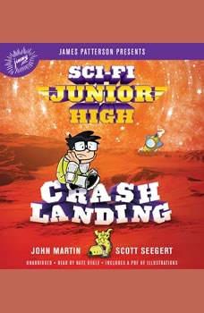 Sci-Fi Junior High: Crash Landing, Scott Seegert