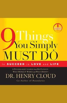 9 Things You Simply Must Do: To Succeed in Love and Life, Henry Cloud