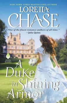 A Duke in Shining Armor: Difficult Dukes Difficult Dukes, Loretta Chase
