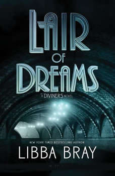 Lair of Dreams: A Diviners Novel A Diviners Novel, Libba Bray