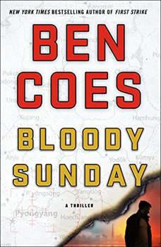 Bloody Sunday: A Thriller A Thriller, Ben Coes