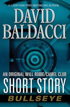 Bullseye: An Original Will Robie / Camel Club Short Story, David Baldacci