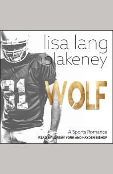 Wolf: A Sports Romance A Sports Romance, Lisa Lang Blakeney