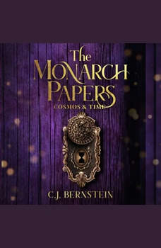 Monarch Papers, The: Volume Two: Cosmos & Time, C.J. Bernstein