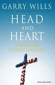 Head and Heart: American Christianities, Garry Wills