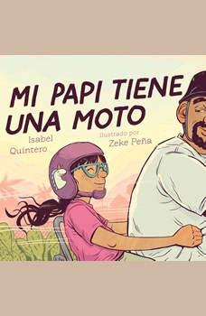 Mi papi tiene una moto (My Papi Has a Motorcycle), Isabel Quintero