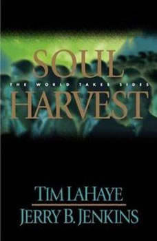Soul Harvest: The World Takes Sides The World Takes Sides, Tim LaHaye