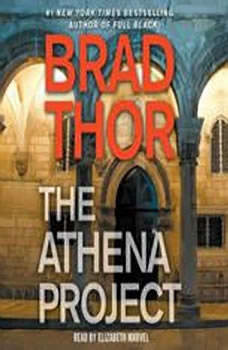 The Athena Project: A Thriller A Thriller, Brad Thor