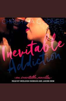 Inevitable Addiction, Christina C. Jones