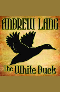 The White Duck: N/A N/A, Andrew Lang