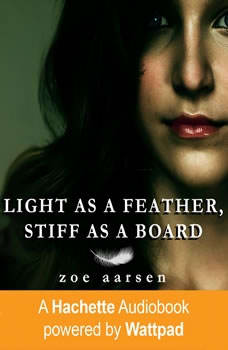 Light As A Feather, Stiff As A Board, Zoe Aarsen