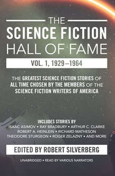 The Science Fiction Hall of Fame, Vol. 1, 19291964: The Greatest Science Fiction Stories of All Time Chosen by the Members of the Science Fiction Writers of America, Robert A. Heinlein; others; Arthur C. Clarke