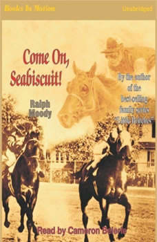Come On, Seabiscuit!, Ralph Moody