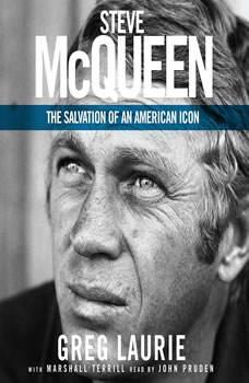 Steve McQueen: The Salvation of an American Icon The Salvation of an American Icon, Greg Laurie