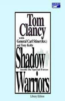 Shadow Warriors: Inside the Special Forces Inside the Special Forces, Tom Clancy