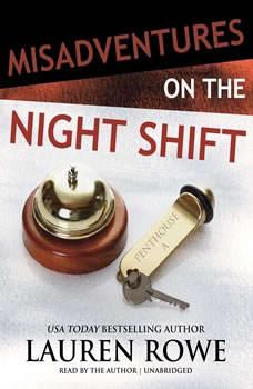 Misadventures on the Night Shift, Lauren Rowe