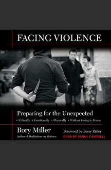 Facing Violence: Preparing for the Unexpected Preparing for the Unexpected, Rory Miller