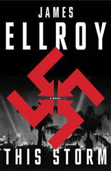 This Storm: A novel, James Ellroy