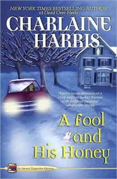 A Fool and His Honey, Charlaine Harris