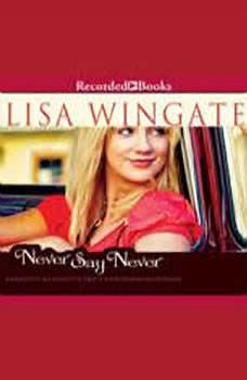 Never Say Never, Lisa Wingate