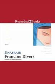 Unafraid: Mary, Francine Rivers