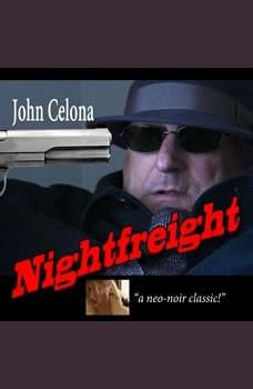 Nightfreight, John Celona