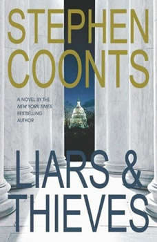 Liars & Thieves, Stephen Coonts